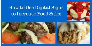 How to Use Digital Signs to Increase Food Sales