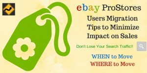 eBay ProStores Users Migration Tips to Minimize Impact on Sales
