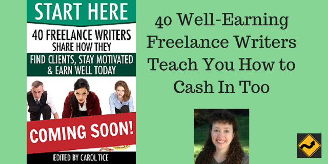 40 Well-Earning Freelance Writers Teach You How to Cash In Too