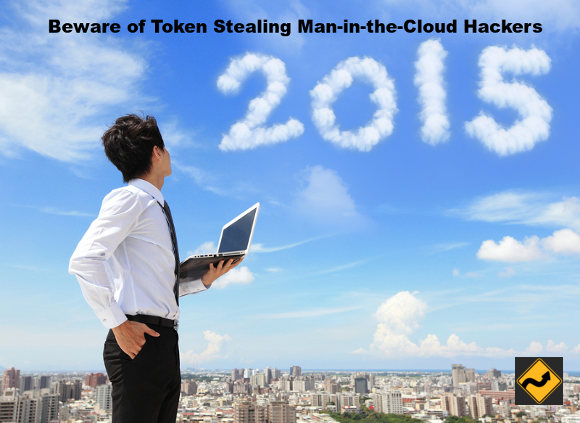Beware of Token Stealing Man-in-the-Cloud Hackers MITC 2015