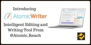 Introducing AtomicWriter: Your New Intelligent Editing Writing Tool