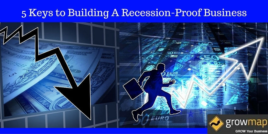 5 Keys to Building A Recession-Proof Business