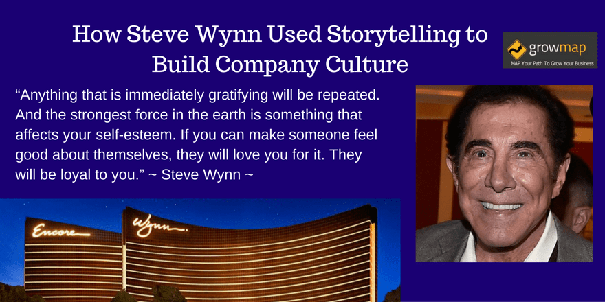 How Steve Wynn Used Storytelling to Build Company Culture