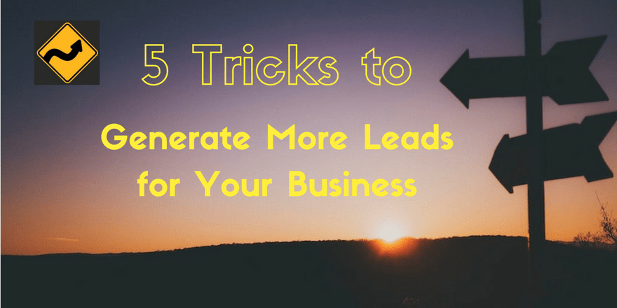 5 Tricks to Generate More Leads for Your Business
