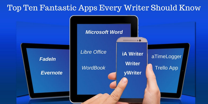 Top Ten Fantastic Apps Every Writer Should Know